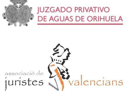 La Associació de Juristes Valencians en apoyo del reconocimiento del Juzgado Privativo de Aguas de Orihuela